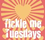 Tickle me tuesday